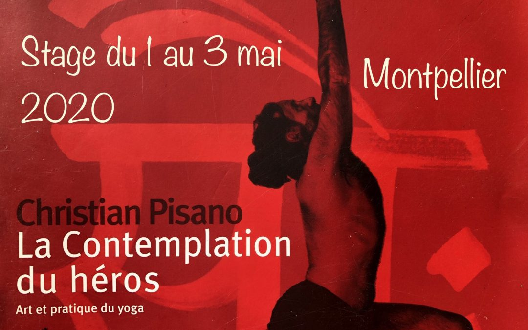Stage avec Christian Pisano «La Contemplation du héros» , 1-3 mai 2020